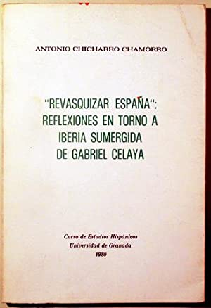 REVASQUIZAR ESPAÑA: REFLEXIONES EN TORNO A IBERIA: CHICHARRO, Antonio -