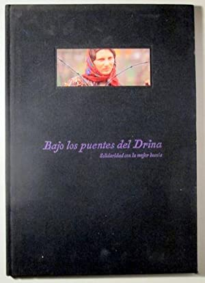 BAJO LOS PUENTES DEL DRINA. SOLIDARIDAD CON