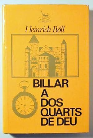 BILLAR A DOS QUARTS DE DEU -: BÖLL, Heinrich