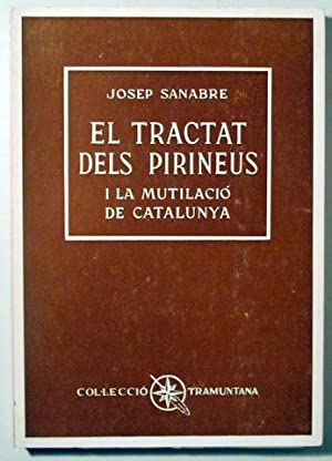 EL TRACTAT DELS PIRINEUS - Barcelona 1960: SANABRE, Josep