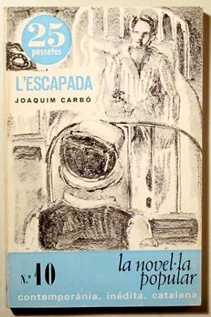 L'ESCAPADA - Barcelona 1967 - 1ª edic.: CARBÓ, Joaquim