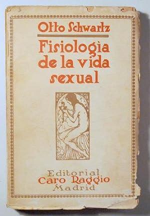 FISIOLOGÍA DE LA VIDA SEXUAL - Madrid: SCHWARTZ, Otto