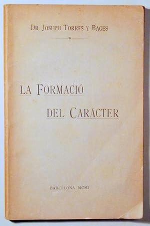 LA FORMACIÓ DEL CARÀCTER. Comentari familiar de: TORRES Y BAGES,
