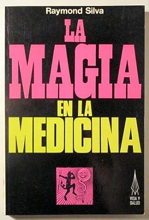 LA MAGIA EN LA MEDICINA - Barcelona: SILVA, Raymond