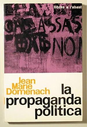 LA PROPAGANDA POLÍTICA - Barcelona 1963: DOMENACH, Jean Marie