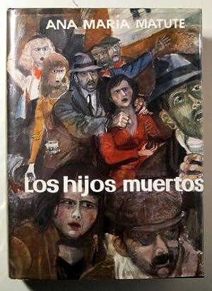 LOS HIJOS MUERTOS - Barcelona 1970: MATUTE, Ana María