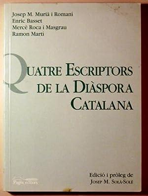 QUATRE ESCRIPTORS DE LA DIASPORA CATALANA. Josep