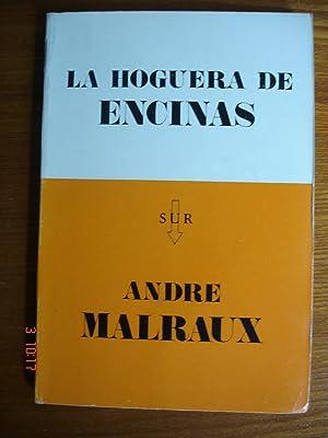La hoguera de encinas.: André Malraux.