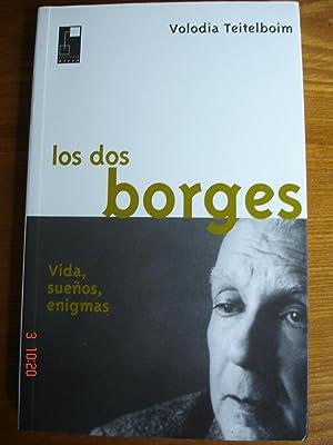 Los dos Borges.Vida, sueños, enigmas.: Volodia Teitelboim.