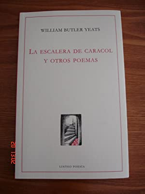 La escalera de caracol y otros poemas.: William Butler Yeats.