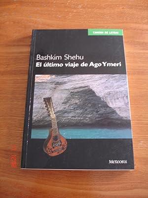 El último viaje de Ago Ymeri.: Bashkim Shehu.