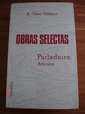 Obras selectas.Parladoiro.Artículos.: Ramón Otero Pedrayo.