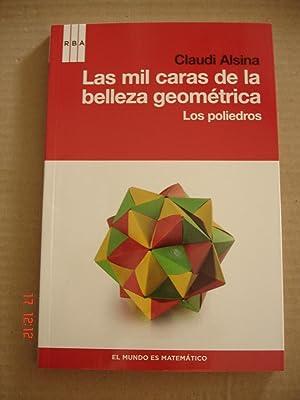 Las mil caras de la belleza geométrica.Los: Claudi Alsina.