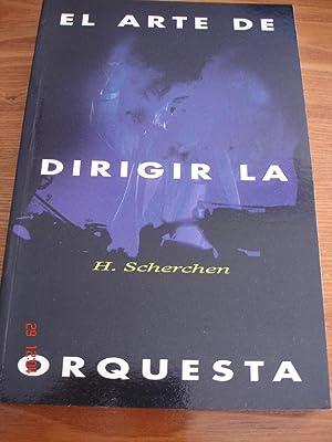 El arte de dirigir la orquesta.: Hermann Scherchen.