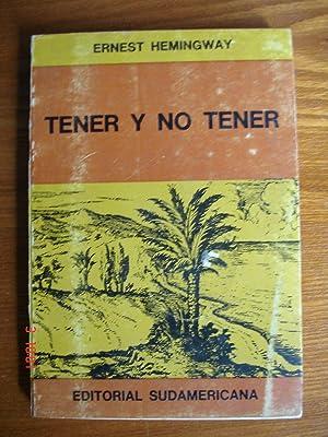 Tener y no tener.: Ernest Hemingway.