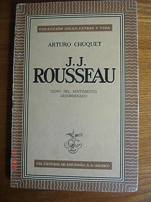 J.J. Rousseau.Genio del sentimiento desordenado.: Arturo Chuquet.
