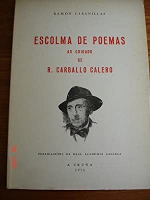 Escolma de poemas ao coidado de R. Carballo Calero.: Ramón Cabanillas.