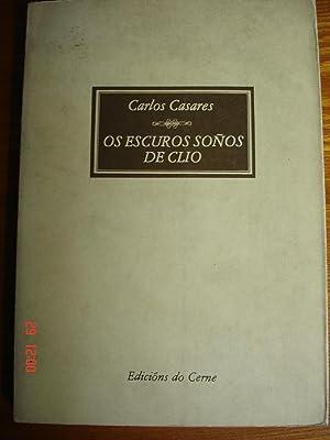 Os escuros soños de Clío.Narracións.: Carlos Casares.