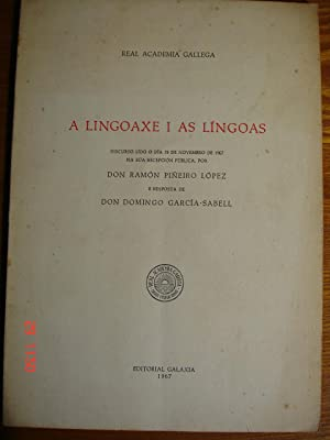 A lingoaxe e as língoas.Discorso de ingreso na Real Academia Gallega, e resposta de Domingo Garcí...