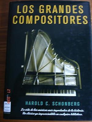 Los grandes compositores.: Harold C. Schonberg.