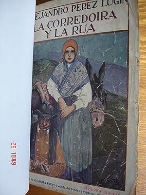 La corredoira y la rúa.: Alejandro Pérez Lugín.