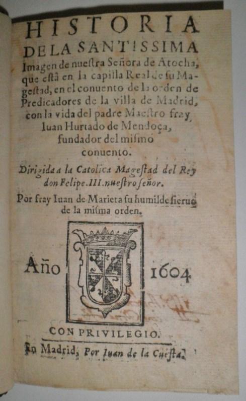 Historia de la Santíssima Imagen de nuestra Señora de Atocha, que está en la ...