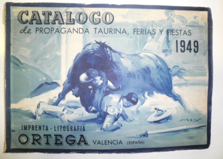 CATÁLOGO de propaganda taurina, ferias y fiestas, 1949. Imprenta-Litografía Ortega.