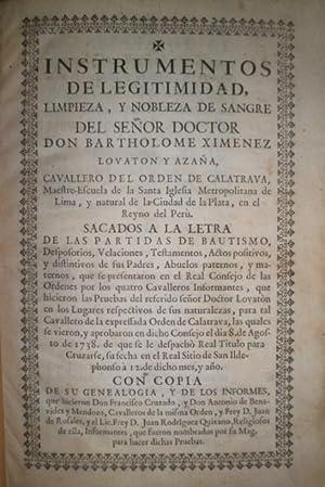 INSTRUMENTO de legitimidad, limpieza, y nobleza de sangre del Señor Doctor Don Bartholomé Ximénez ...