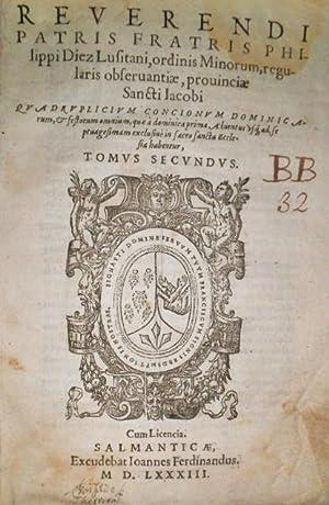 Quadruplicium Concionum Dominicarum, & festorum omnium, quae à dominica prima Adventus… Tomus ...