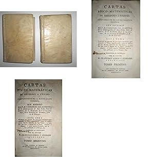 Cartas físico-matemáticas de Theodosio a Eugenio: Complemento de la Recreación Filosófica que ...
