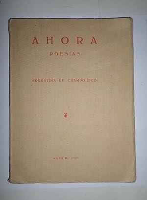 Ahora. Poesías.: CHAMPOURCIN, Ernestina de.