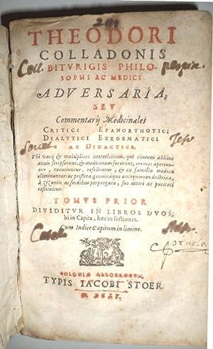 Adversaria, sev Commentaris Medicinales. Critici. Epanorthotici. Dialytici. Exagematici. Ac ...