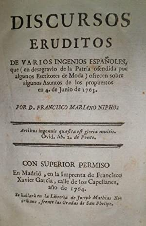Discursos Eruditos de varios ingenios españoles, que (en desagravio de la Patria ofendida ...