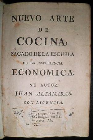 Nuevo arte de Cocina, sacado de la: ALTAMIRAS, Juan.