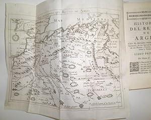 Historia del Reyno de Argel, su Gobierno, Fuerzas de Mar y Tierra, sus Rentas, Policía, ...