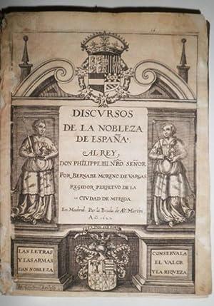 Discursos de la Nobleza de España. Por…, Regidor Perpetuo de la Ciudad de Mérida.: MORENO DE VARGAS...