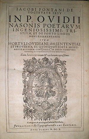In P. Ovidii Nasonis poetarum ingeniosissimi, Tristium, et de Ponto Libros novi commentarii. Item ...