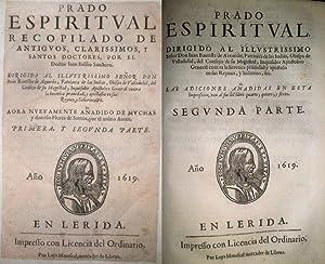 Prado Espiritual recopilado de antiguos, claríssimos, y santos Doctores, por. Ahora nuevamente ...
