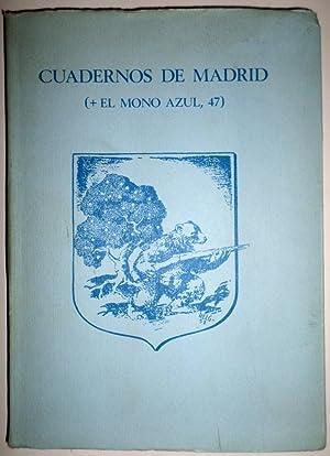CUADERNOS de Madrid (+ El Mono Azul, 47). Palabras previas de Michel García. Índices.