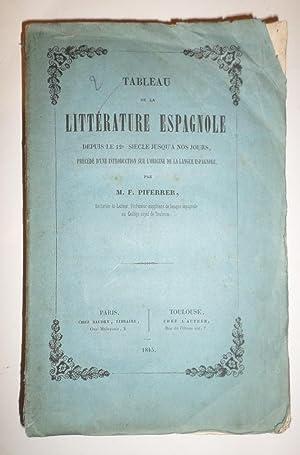 Tableau de la Littérature Espagnole depuis le 12e siécle jusqu'a nos jours, précédé d'une ...