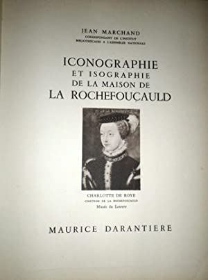 Iconographie et isographie de la Maison de La Rochefoucauld.: MARCHAND, Jean.