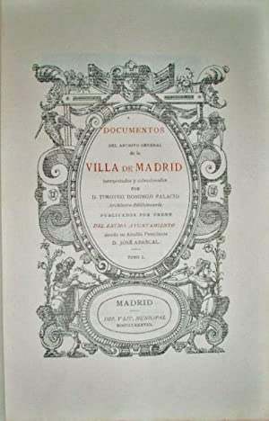 Documentos del Archivo General de la Villa de Madrid. Interpretados y coleccionados por.