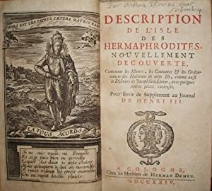 Description de l Isle des Hermaphrodites, nouvellement decouverte, contenant les moeurs, les ...