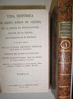 Vida histórica de Santo Tomás de Aquino, de la Orden de Predicadores, Doctor de la Iglesia, con ...
