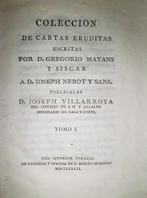 Colección de cartas eruditas escritas por… a D. Joseph Nebot y Sans. Publícalas D. Joseph ...