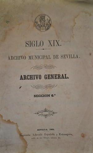 ARCHIVO MUNICIPAL DE SEVILLA. Siglo XIX. Archivo General. Sección 6ª. Escribanías 1ª y 2ª de ...
