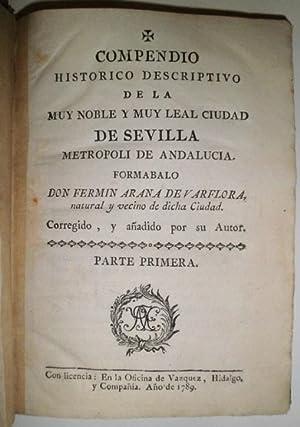 Compendio histórico descriptivo de la muy Noble y muy Leal Ciudad de Sevilla metrópoli de Andalucía...