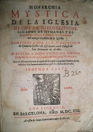 Monarchía Mystica de la Iglesia. Hecha de Hieroglíficos, sacados de humanas y divinas letras, en ...