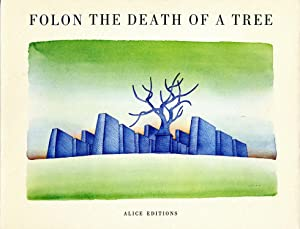 The death of a tree. First edition,: Folon, Jean-Michel
