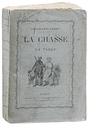 La Chasse et la Table: Nouveau traité en vers et en prose donnant la manière de ...